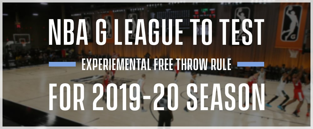 NBA G League To Test Experimental Free Throw Rule For 2019-20 Season