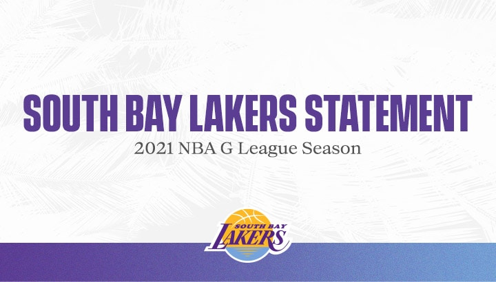 South Bay Lakers Statement on 2021 NBA G League Season