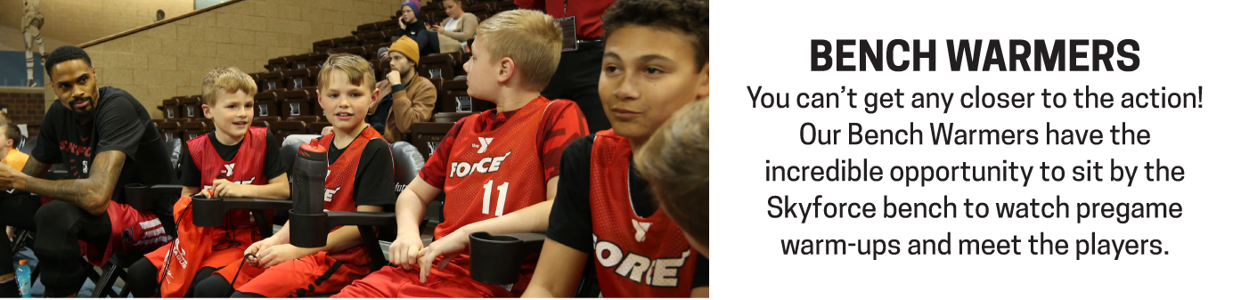 Hang out with Skyforce players on the bench prior to the game.