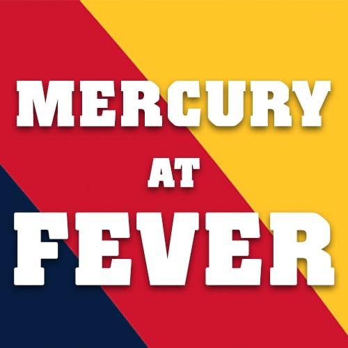 Mercury vs Fever