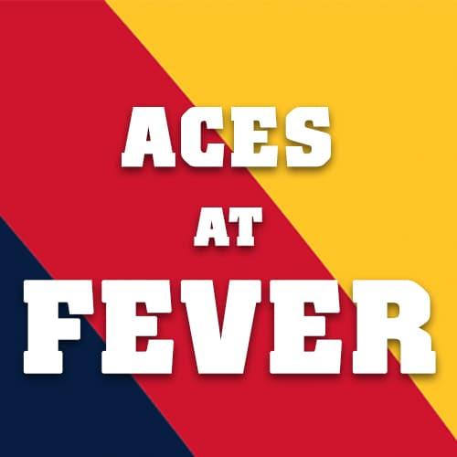 Aces versus Fever