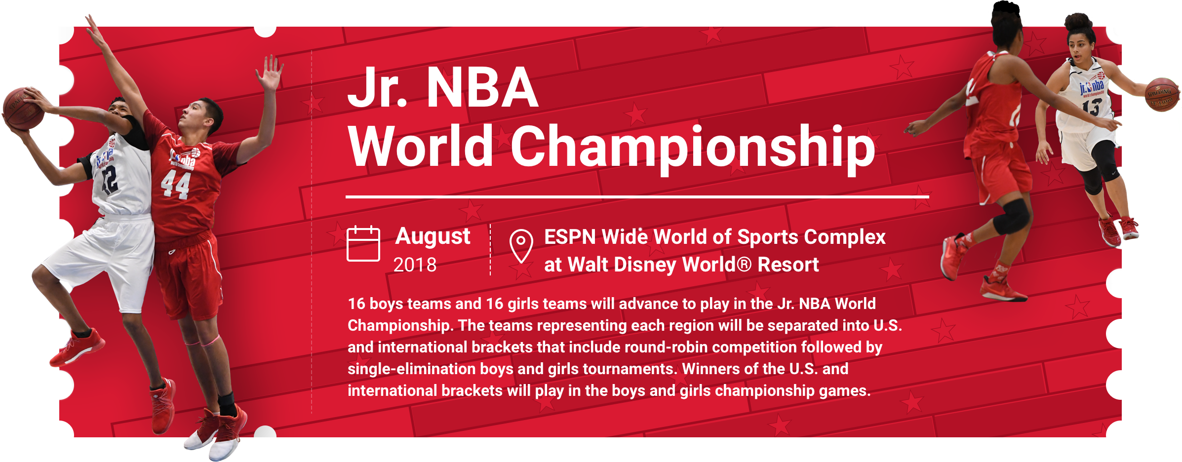 The Jr. NBA World Championship August 7th - 12th 2018