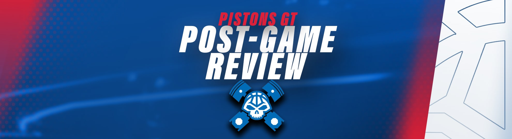 Pistons GT Post-Game Review